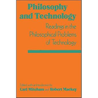 Philosophy and Technology Readings in the Philosophical Problems of Technology by Mitcham & Carl
