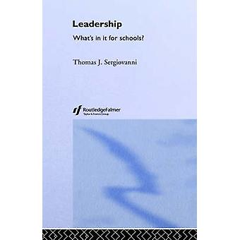 Leadership Whats in It for Schools by Sergiovanni & Tom
