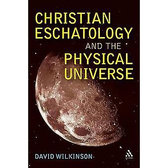 Escatologia do Christian e do universo físico por Wilkinson & David