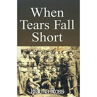 When Tears Fall Short by Ross & Halina