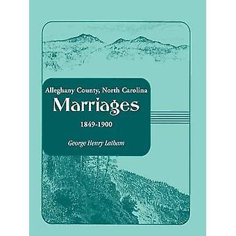 Alleghany County North Carolina casamentos 18491900 por Latham & George Henry