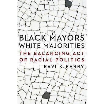 Schwarzen Bürgermeister weiß Mehrheiten der Spagat der Rassenpolitik von Perry & Ravi