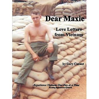 Dear Maxie Love Letters from Vietnam by Canant & Gary