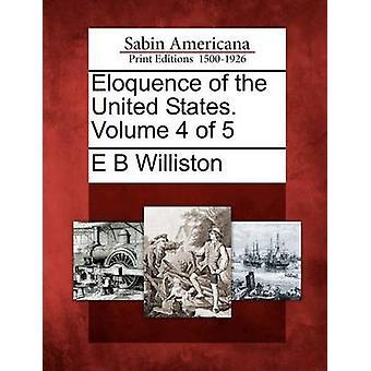 Beredsamkeit der Vereinigten Staaten. Band 4 von 5 von Williston & E B
