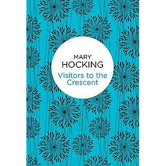 Visitors to the Crescent by Hocking & Mary