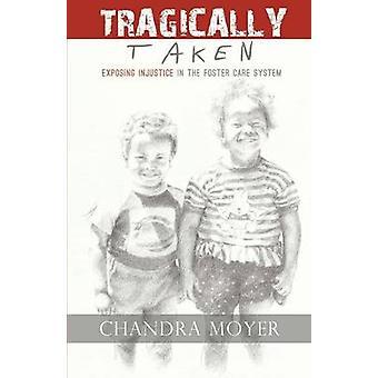 Tragically Taken by Moyer & Chandra
