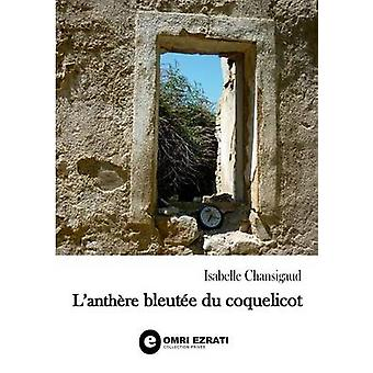 LAnthere Bleutee Du Coquelicot by Chansigaud & Isabelle