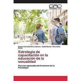 Estrategia de capacitacin en la educacin de la sexualidad by Ros Ledesma Ramiro Fernando
