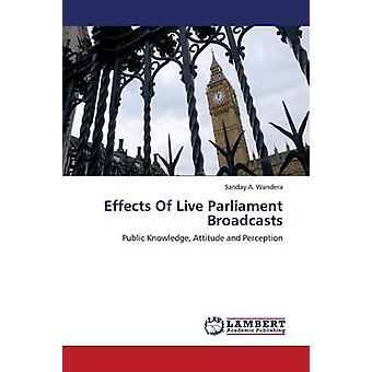 Effects of Live Parliament Broadcasts by Wandera Sanday a.