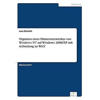 Migración eines Firmennetzwerkes von Windows NT Windows 2000XP de auf mit Anbindung un WAN por Dietrich y Lutz
