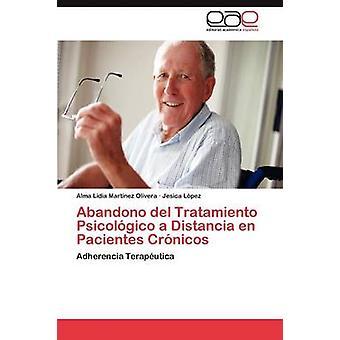 Abandono del Tratamiento Psicologico en Distancia En Pacientes Cronicos af Martinez & Lidia Olivera Alma