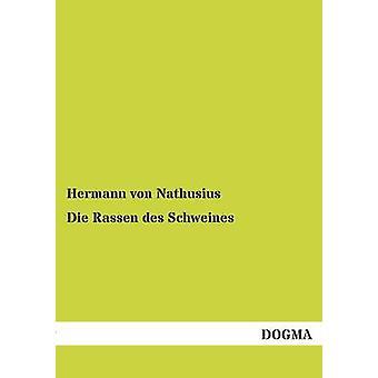 Die Rassen des Schweines by von Nathusius & Hermann