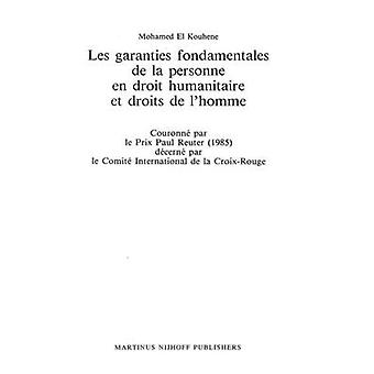 Les Garanties Fondamentales De La Personne En Droit Humanitaire by El Kouhene & M.
