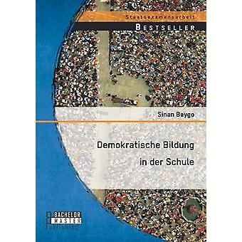Demokratische Bildung in der Schule by Beygo & Sinan