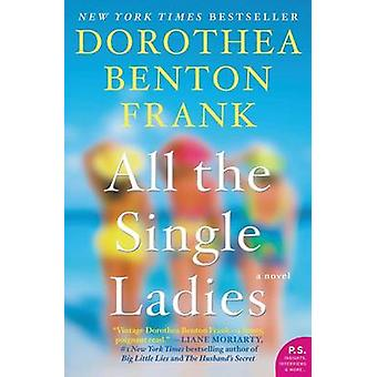 All the Single Ladies by Dorothea Benton Frank - 9780062132581 Book