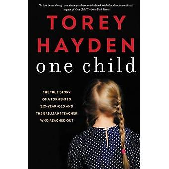 One Child - The True Story of a Tormented Six-Year-Old and the Brillia