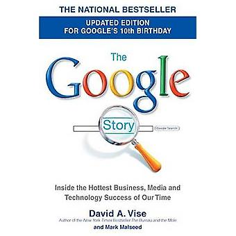 The Google Story - For Google's 10th Birthday by David A Vise - Mark M