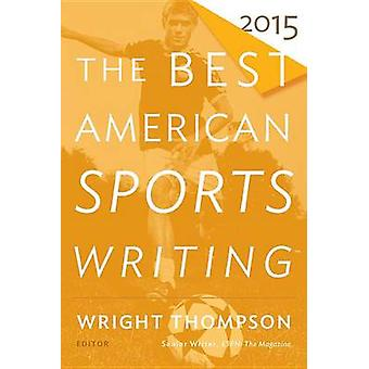 The Best American Sports Writing by Wright Thompson - Glenn Stout - 9