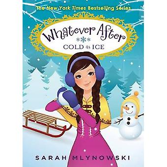 Whatever After #6 - Cold as Ice by Sarah Mlynowski - 9780545627344 Book