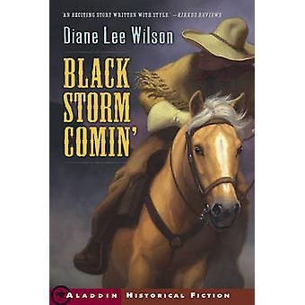 Black Storm Comin' by Diane Lee Wilson - 9780689871382 Book