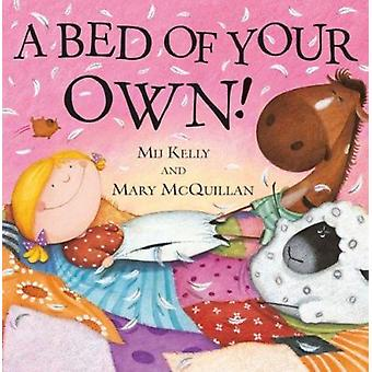 A Bed of Your Own! by Mij Kelly - Mary McQuillan - 9780764147685 Book