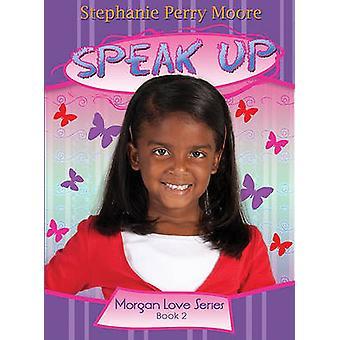 Speak Up by Stephanie Perry Moore - 9780802422644 Book