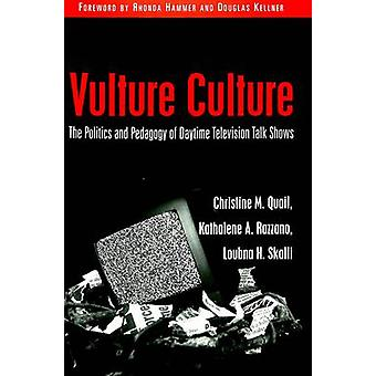 Vulture Culture - The Politics and Pedagogy of Daytime Television Talk
