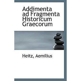 Addimenta Ad Fragmenta Historicum Graecorum by Heitz Aemilius - 97811