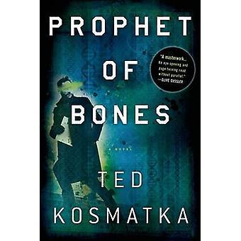 Prophet of Bones by Ted Kosmatka - 9781250042590 Book