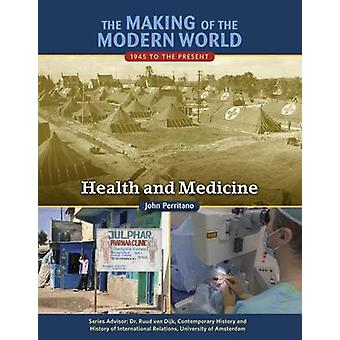 The Making of the Modern World - 1945 to the Present - Health and Medic