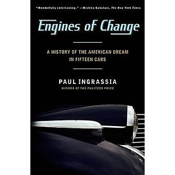 Engines of Change - A History of the American Dream in Fifteen Cars by