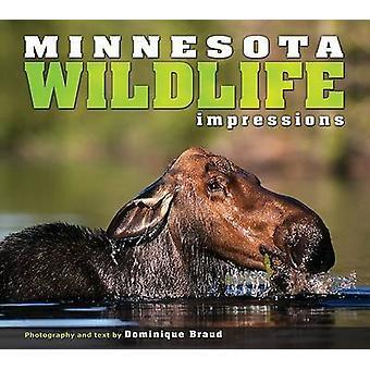 Minnesota Wildlife Impressions by Dominique Braud - 9781560374824 Book