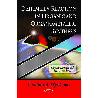 Dzhemilev Reaction in Organic & Organometallic Synthesis by Vladimir