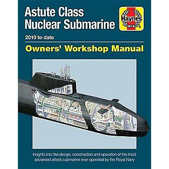 Astute Class Nuclear Submarine - 2010 to Date by Prof Jonathan Gates -