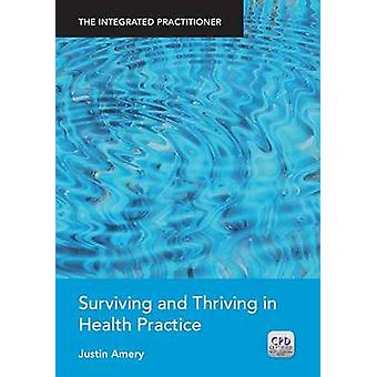 Surviving and Thriving in Health Practice - The Integrated Practitione