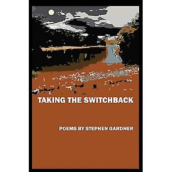 Taking the Switchback by Stephen Gardner - 9781933896335 Book
