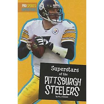 Superstars of the Pittsburgh Steelers by M J Cosson - Mj Cosson - 978
