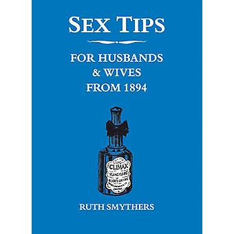 Sex Tips for Husbands and Wives from 1894 by Ruth Smythers - 97818495
