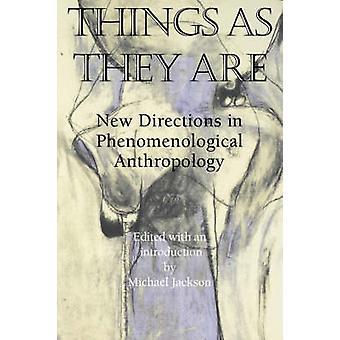 Le cose come sono nuove direzioni in antropologia fenomenologica di Jackson & Michael