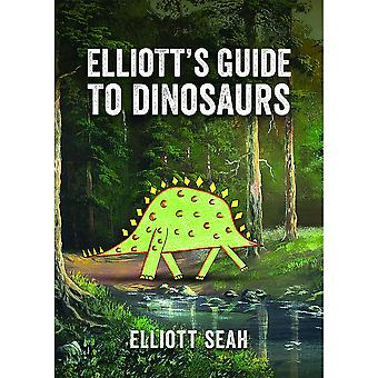 Sterling Books Elliott's Guide to Dinosaurs