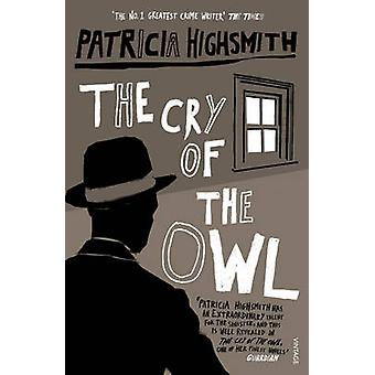 The Cry of the Owl by Patricia Highsmith - 9780099282976 Book
