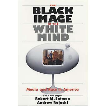 La imagen negra en la mente blanca - medios y raza en América por Rober