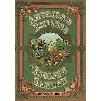 Americas romans med den engelska trädgården av Thomas J. Mickey - 97808