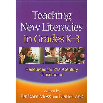 Teaching New Literacies in Grades K-3 - Resources for 21st-Century Cla