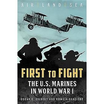 First To Fight by Oscar E. Gilbert - 9781612005089 Book