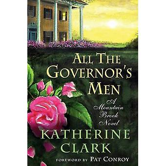 All the Governor's Men - A Mountain Brook Novel by Katherine Clark - 9