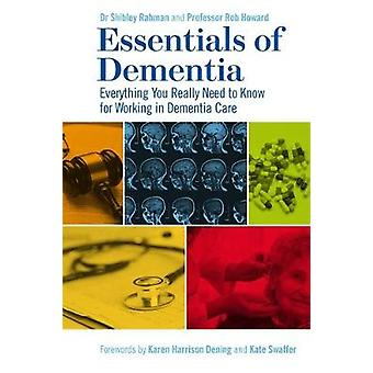 Essentials of Dementia - Everything You Really Need to Know for Workin
