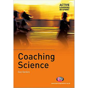 Coaching Science by Dan A. Gordon - 9781844451654 Book