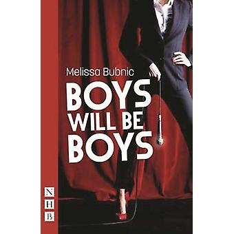 Boys Will be Boys by Melissa Bubnic - 9781848425682 Book