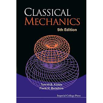 Classical Mechanics (5th Revised edition) by Tom W.B. Kibble - Frank